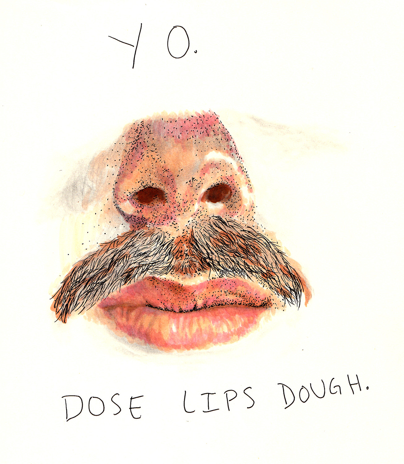 Yo. Dose Lips Dough.