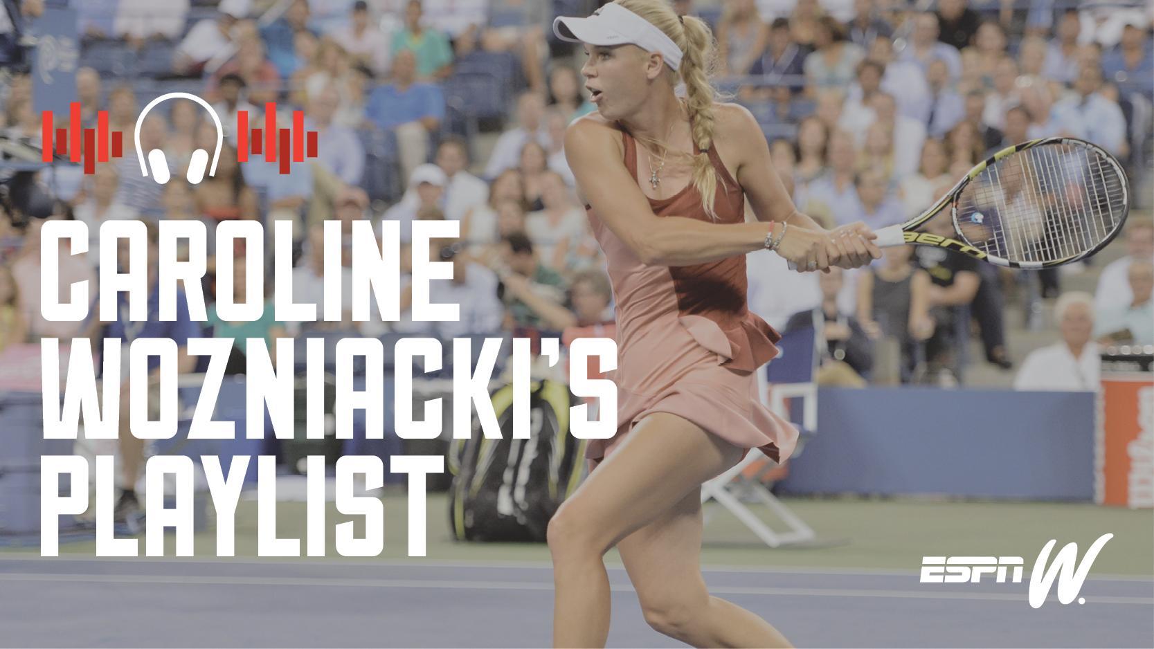 espnW Spotify Playlist - Caroline Wozniacki's