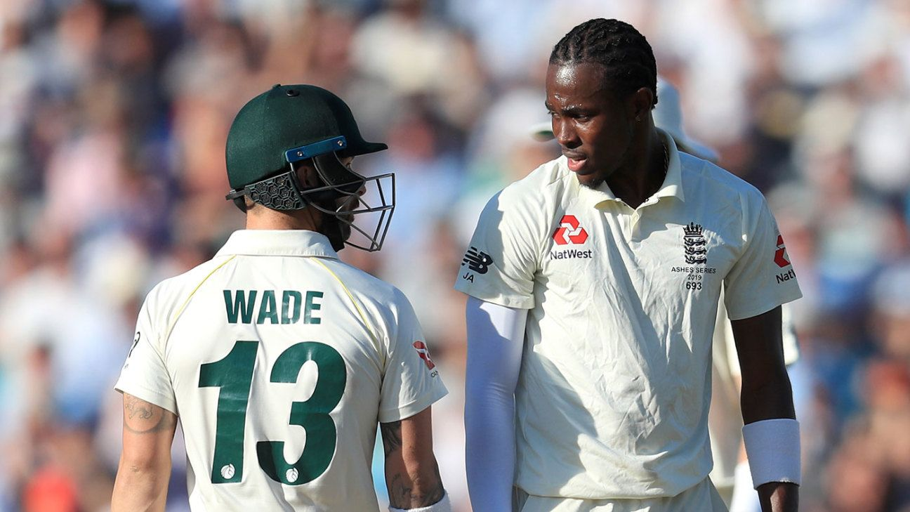 'Jofra thought he could rip my head off or get me out' - Matthew Wade on epic duel
